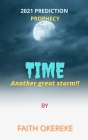 2021 Prophecy and Prediction (Time): Another Great Storm!!! Cover Image