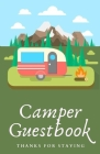 Camper Guestbook Thanks For Staying: Vacation Rental Guestbook Cover Image