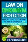 Law on Environmental Protection: Essential Legal Terms Explained You Need to Know about Law on Environmental Protection! Cover Image