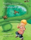 Bradley trouve un dinosaure Cover Image