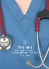 The NHS: Britain's National Health Service, 1948–2020 (Shire Library) Cover Image