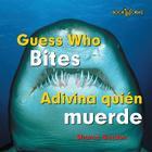 Guess Who Bites/Adivina Quien Muerde (Bookworms: Guess Who/Adivina Quien... (Bilingual)) Cover Image