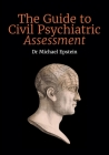 The Guide to Civil Psychiatric Assessment: A complete guide for psychiatrists and psychologists Cover Image