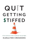 Quit Getting Stiffed: A Texas Contractor's Guide to Collections and Lien Rights Cover Image