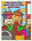 Who Needs Credit Cards When You Have Santa Claus: Funny Christmas and Holidays Coloring Book for Adults Kids and Children of All Ages Cover Image