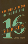 The Whole Story of the Bible in 16 Verses Cover Image