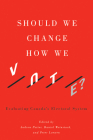 Should We Change How We Vote?: Evaluating Canada's Electoral System Cover Image