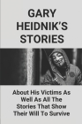 Gary Heidnik's Stories: About His Victims As Well As All The Stories That Show Their Will To Survive: Gary Heidnik House Of Horrors Documentar Cover Image