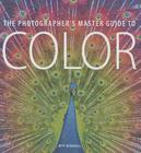 The Photographer's Master Guide to Color Cover Image
