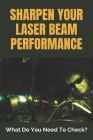 Sharpen Your Laser Beam Performance: What Do You Need To Check?: Laser Cutter Parameters Cover Image