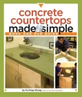 Concrete Countertops Made Simple: A Step-By-Step Guide [With DVD] (Made Simple (Taunton Press)) Cover Image
