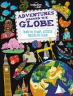 Adventures Around the Globe: Packed Full of Maps, Activities and Over 250 Stickers (Lonely Planet Kids) Cover Image
