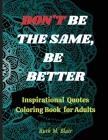Inspirational Quotes Coloring Book: Motivational Quotes, Positive Affirmations and Stress Relaxation Cover Image