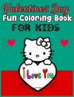 Valentines Day Fun Coloring Book FOR KIDS: 66 Plus Pictures to Color on the Theme of Love (Hearts, Animals, Flowers, Trees, Valentine's Day and More C Cover Image