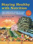 Staying Healthy with Nutrition, rev: The Complete Guide to Diet and Nutritional Medicine Cover Image