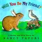Will You Be My Friend?: A Bunny and Bird Story Cover Image