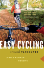 Easy Cycling Around Vancouver: Fun Day Trips for All Ages Cover Image