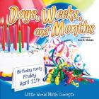 Days, Weeks, and Months: Calendar Skills (Little World Math) Cover Image