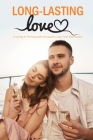 Long-lasting Love: Creating A Thriving and Passionate Long Term Relationship: The Secret Love Cover Image