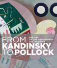 From Kandinsky to Pollock: The Art of the Guggenheim Collections Cover Image