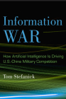 Information War: How Artificial Intelligence Is Driving U.S.-China Military Competition Cover Image