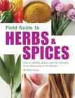 Field Guide to Herbs & Spices: How to Identify, Select, and Use Virtually Every Seasoning on the Market Cover Image