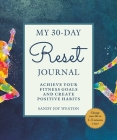 My 30-Day Reset Journal: Achieve Your Fitness Goals and Create Positive Habits Cover Image