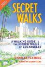 Secret Walks: A Walking Guide to the Hidden Trails of Los Angeles Cover Image