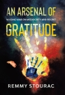 An Arsenal of Gratitude: Waging War on Mediocrity and Regret Cover Image