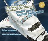 The Boy Who Touched the Stars/El Nino Que Alcanzo Las Estrellas Cover Image