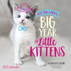 Kitten Lady's Big Year of Little Kittens 2021 Wall Calendar Cover Image