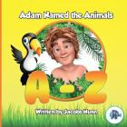 Adam Named the Animals A-Z (Little Fishes Sunday School #2) Cover Image