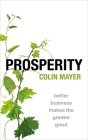 Prosperity: Better Business Makes the Greater Good Cover Image