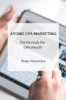Atomic CPA Marketing: Get The Formula For CPA Wealth Cover Image