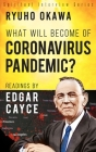 What Will Become of Coronavirus Pandemic?: Readings by Edgar Cayce Cover Image