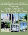 Touring South Carolina's Revolutionary War Sites (Touring the Backroads) Cover Image