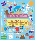 Crazy for Science with Carmelo the Science Fellow Cover Image