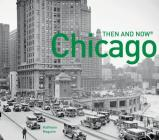 Chicago Then and Now®: Compact Edition Cover Image