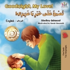 Goodnight, My Love! (English Arabic Children's Book): Bilingual Arabic book for kids (English Arabic Bilingual Collection) Cover Image