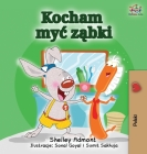 I Love to Brush My Teeth (Polish Edition): Polish Children's Book (Polish Bedtime Collection) Cover Image