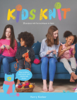 Kids Knit: 20 Projects with Fun Techniques to Learn Cover Image