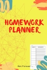 Homework Planner: Over 110 Pages / Over 15 Weeks; 6 x 9