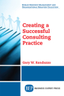 Creating a Successful Consulting Practice Cover Image