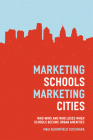 Marketing Schools, Marketing Cities: Who Wins and Who Loses When Schools Become Urban Amenities Cover Image