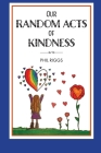 Our Random Acts of Kindness Cover Image