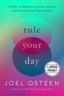 Rule Your Day: 6 Keys to Maximizing Your Success and Accelerating Your Dreams Cover Image