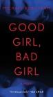 Good Girl, Bad Girl: A Novel Cover Image