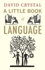 A Little Book of Language (Little Histories) Cover Image