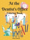 At The Dentist's Office Coloring Book: Coloring Book for Kids, Children and Adults line art Illustration of dentist tools and equipment Chisel Scaler Cover Image