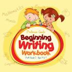 Beginning Writing Workbook PreK-Grade 1 - Ages 4 to 7 Cover Image